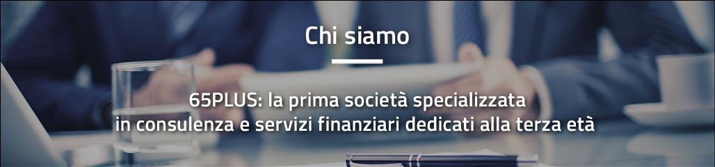65PLUS: la prima società specializzata in consulenza e servizi finanziari dedicati alla terza età