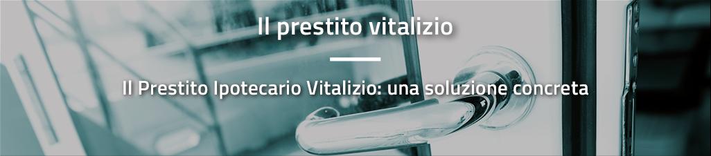 Il Prestito Ipotecario Vitalizio: una soluzione concreta